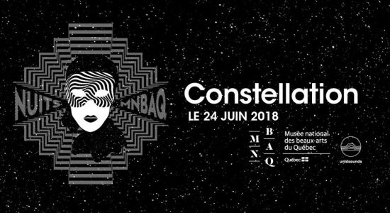Les nuits MNBAQ | Constellation