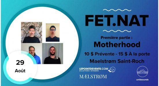 Fet.nat & Motherhood / 29 août / unïdsounds