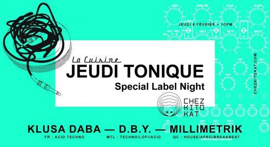 • Chez.Kito.Kat Label Night • Klusa Daba, DBY, Millimetrik